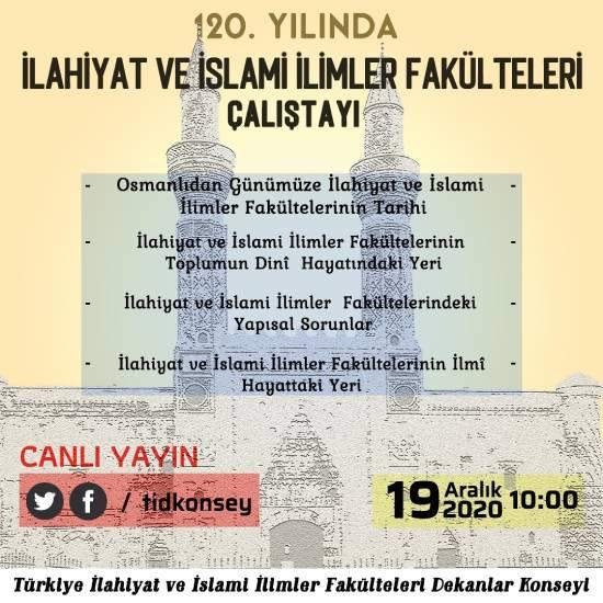 """Türkiye İlahiyat ve İslami İlimler Fakülteleri Dekanlar Konseyi Tarafından """"120"""